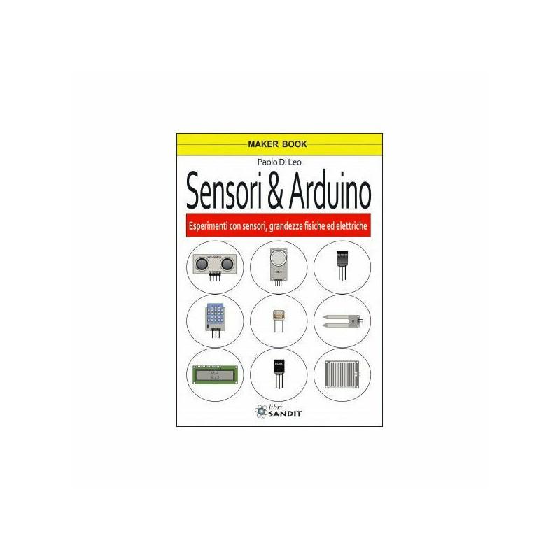 Sensori e Arduino libro esperimenti con sensori grandezze fisiche ed elettriche