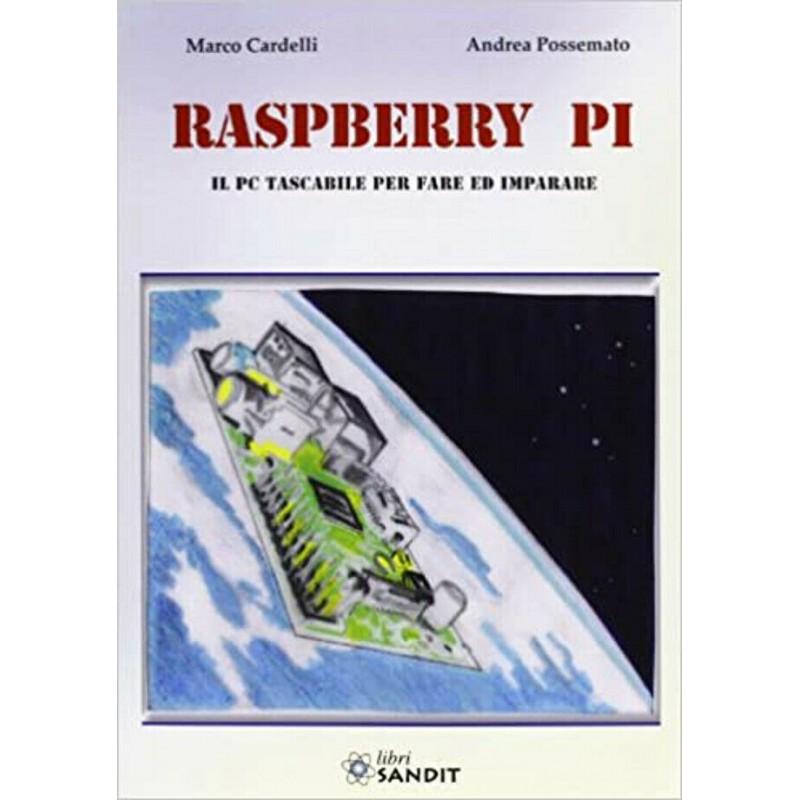 Raspberry Pi il pc tascabile per fare ed imparare libro di Marco Cardelli